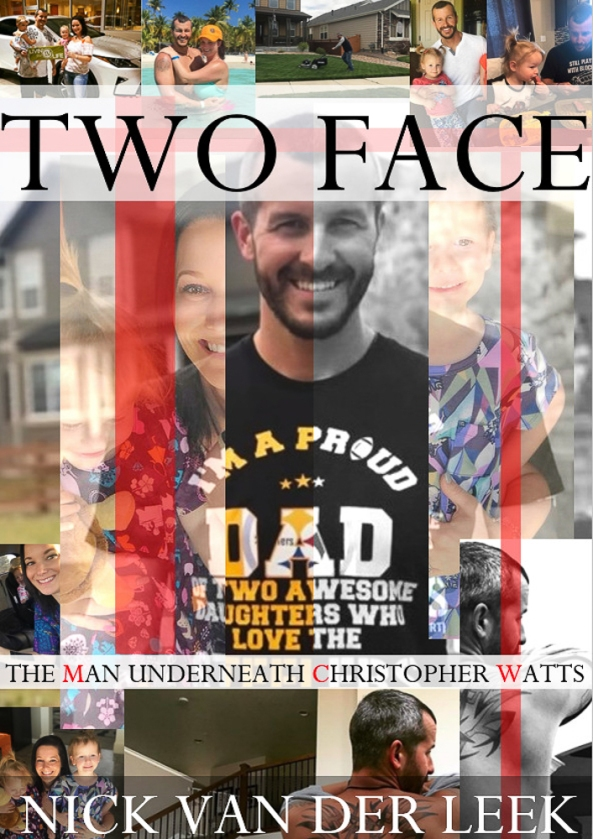 Two Face Chris Watts Updated